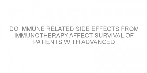 Do immune related side effects from immunotherapy affect survival of patients with advanced melanoma?