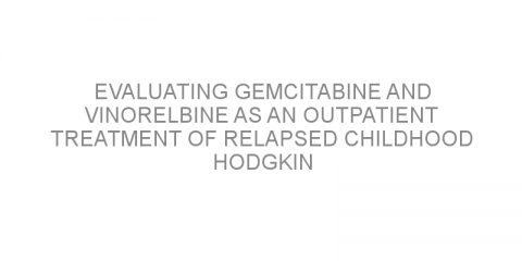 Evaluating gemcitabine and vinorelbine as an outpatient treatment of relapsed childhood Hodgkin lymphoma.