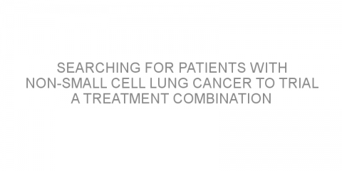 Searching for patients with non-small cell lung cancer to trial a treatment combination