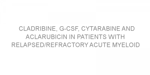 Cladribine, G-CSF, cytarabine and aclarubicin in patients with relapsed/refractory acute myeloid leukemia