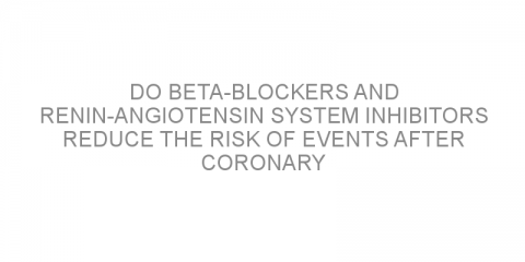 Do beta-blockers and renin-angiotensin system inhibitors reduce the risk of events after coronary revascularization?