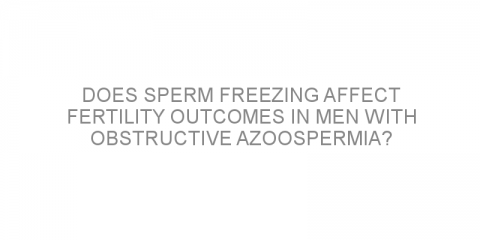 Does sperm freezing affect fertility outcomes in men with obstructive azoospermia?