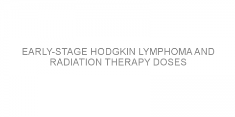Early-stage Hodgkin lymphoma and radiation therapy doses