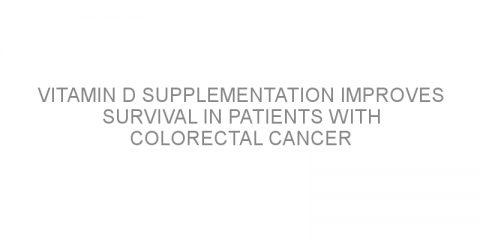 Vitamin D supplementation improves survival in patients with colorectal cancer