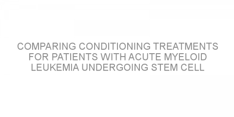 Comparing conditioning treatments for patients with acute myeloid leukemia undergoing stem cell transplant