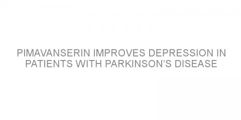 Pimavanserin improves depression in patients with Parkinson's disease