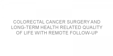 Colorectal cancer surgery and long-term health related quality of life with remote follow-up