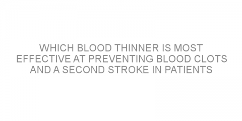 Which blood thinner is most effective at preventing blood clots and a second stroke in patients with APS?