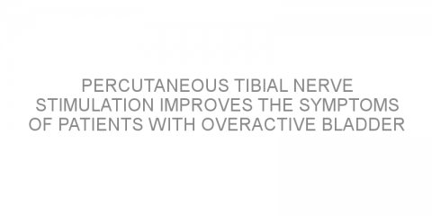 Percutaneous tibial nerve stimulation improves the symptoms of patients with overactive bladder