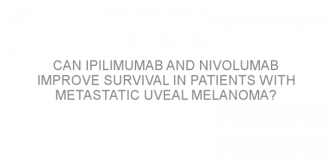 Can ipilimumab and nivolumab improve survival in patients with metastatic uveal melanoma?