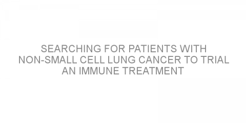 Searching for patients with non-small cell lung cancer to trial an immune treatment