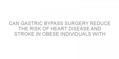 Can gastric bypass surgery reduce the risk of heart disease and stroke in obese individuals with type 1 diabetes?