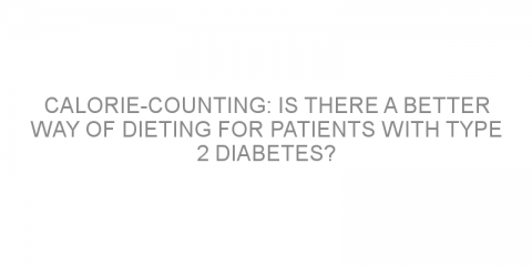 Calorie-counting: Is there a better way of dieting for patients with type 2 diabetes?