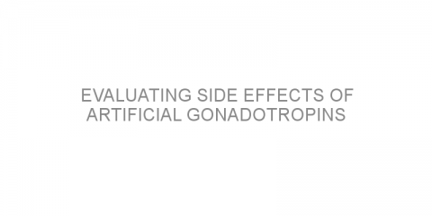Evaluating side effects of artificial gonadotropins