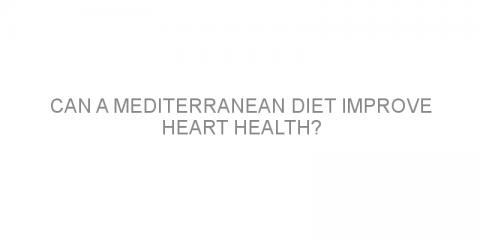 Can a Mediterranean diet improve heart health?