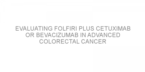 Evaluating FOLFIRI plus cetuximab or bevacizumab in advanced colorectal cancer