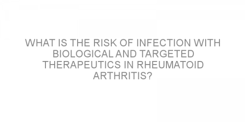 What is the risk of infection with biological and targeted therapeutics in rheumatoid arthritis?