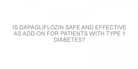 Is dapagliflozin safe and effective as add-on for patients with type 1 diabetes?