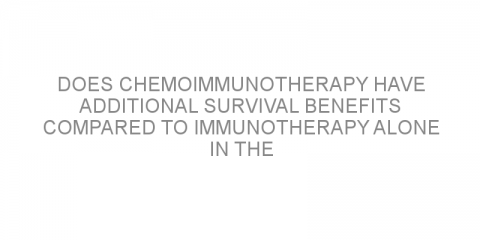 Does chemoimmunotherapy have additional survival benefits compared to immunotherapy alone in the treatment of advanced non-small cell lung cancer?