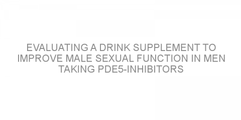 Evaluating a drink supplement to improve male sexual function in men taking PDE5-inhibitors