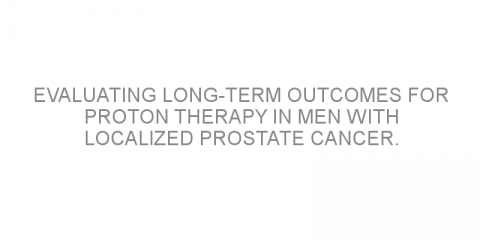 Evaluating long-term outcomes for proton therapy in men with localized prostate cancer.