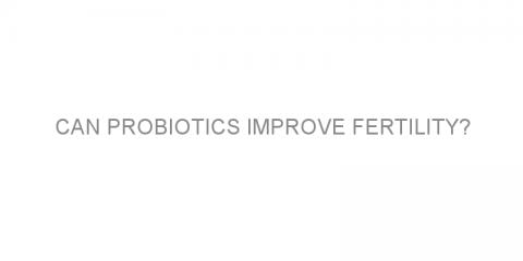 Can probiotics improve fertility?