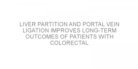 Liver partition and portal vein ligation improves long-term outcomes of patients with colorectal cancer and liver metastases
