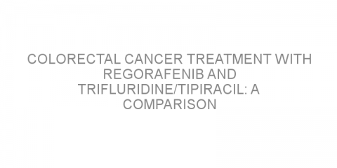 Colorectal cancer treatment with regorafenib and trifluridine/tipiracil: A comparison