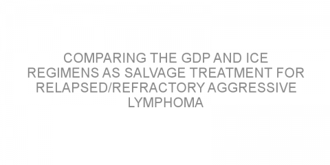 Comparing the GDP and ICE regimens as salvage treatment for relapsed/refractory aggressive lymphoma