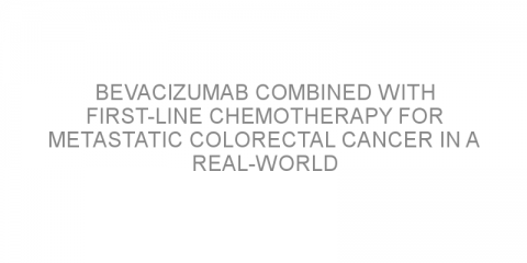 Bevacizumab combined with first-line chemotherapy for metastatic colorectal cancer in a real-world setting