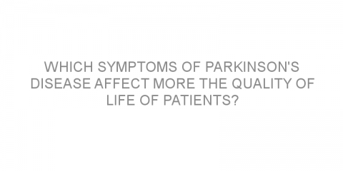 Which symptoms of Parkinson's disease affect more the quality of life of patients?
