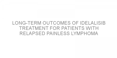 Long-term outcomes of idelalisib treatment for patients with relapsed painless lymphoma