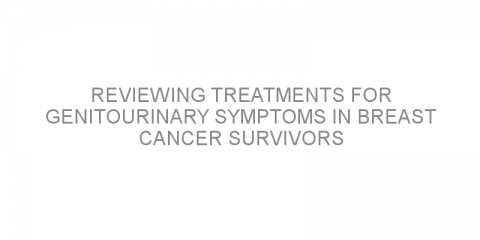Reviewing treatments for genitourinary symptoms in breast cancer survivors