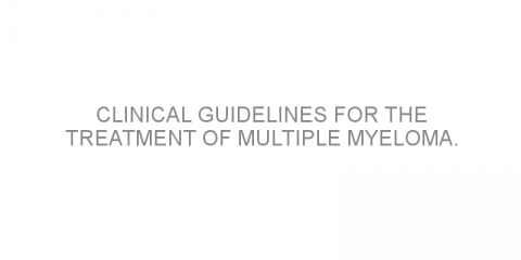 Clinical guidelines for the treatment of multiple myeloma.