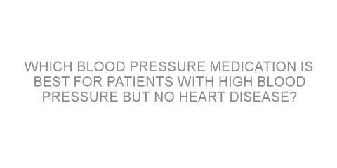 Which blood pressure medication is best for patients with high blood pressure but no heart disease?