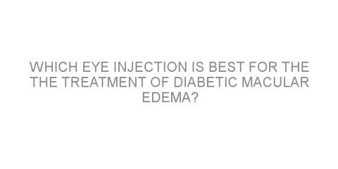 Which eye injection is best for the the treatment of diabetic macular edema?