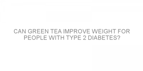 Can green tea improve weight for people with type 2 diabetes?