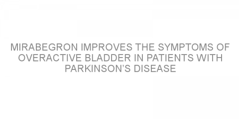 Mirabegron improves the symptoms of overactive bladder in patients with Parkinson's disease