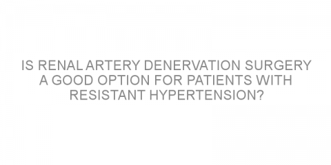 Is renal artery denervation surgery a good option for patients with resistant hypertension?