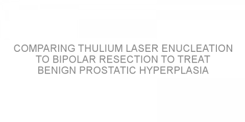 Comparing thulium laser enucleation to bipolar resection to treat benign prostatic hyperplasia