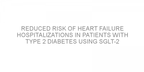 Reduced risk of heart failure hospitalizations in patients with type 2 diabetes using SGLT-2 inhibitors