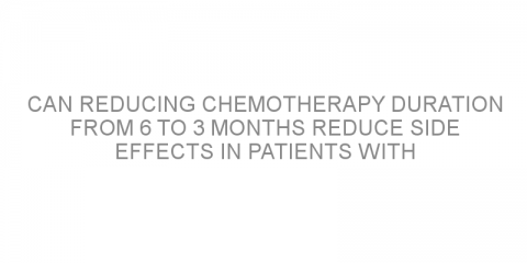 Can reducing chemotherapy duration from 6 to 3 months reduce side effects in patients with colorectal cancer and still be effective?