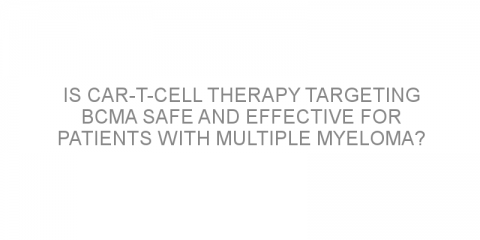 Is CAR-T-cell therapy targeting BCMA safe and effective for patients with multiple myeloma?