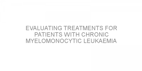 Evaluating treatments for patients with chronic myelomonocytic leukaemia