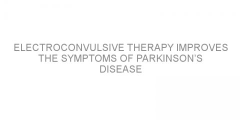 Electroconvulsive therapy improves the symptoms of Parkinson's disease