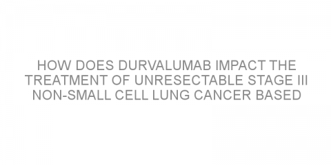 How does durvalumab impact the treatment of unresectable stage III non-small cell lung cancer based on previous treatment?