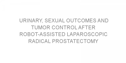 Urinary, sexual outcomes and tumor control after robot-assisted laparoscopic radical prostatectomy in localized prostate cancer