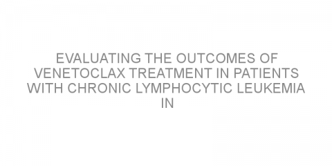 Evaluating the outcomes of venetoclax treatment in patients with chronic lymphocytic leukemia in the real-world setting