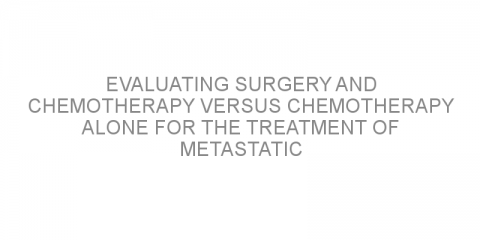 Evaluating surgery and chemotherapy versus chemotherapy alone for the treatment of metastatic colorectal cancer.