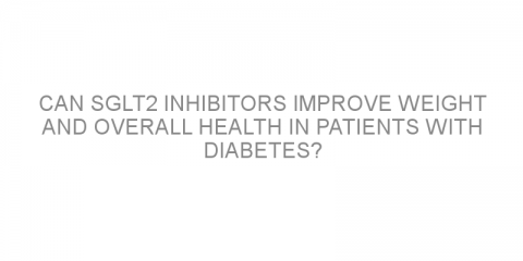 Can SGLT2 inhibitors improve weight and overall health in patients with diabetes?